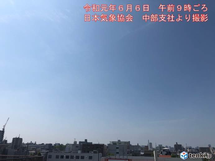 東海 6日は雨の季節の前の最後の晴天?